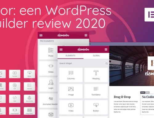 Elementor: een WordPress Page Builder review 2020